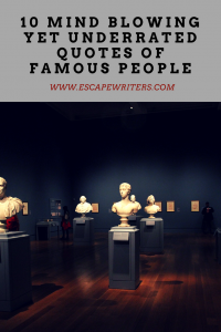 Mindblowing Yet Underrated Quotes Of Famous People