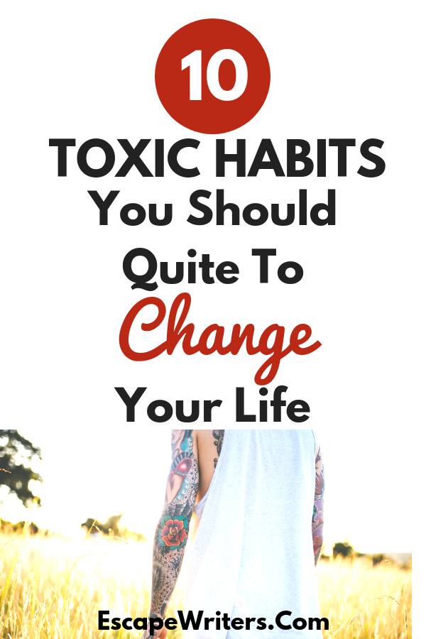 Quit 10 bad or toxic habits to change your life and stay healthy