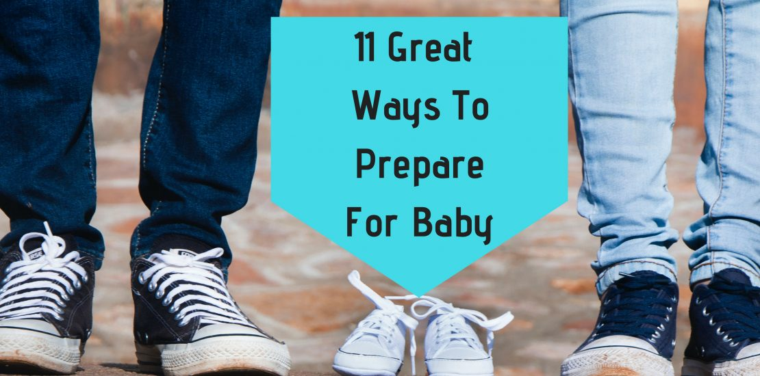 11 Great Ways to Prepare for Baby