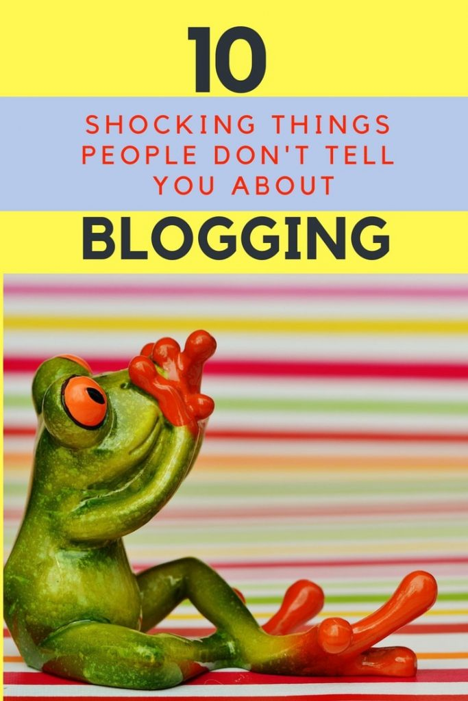 10 shocking things happens to you when you start a blog and no one tell you truth behind blogger's life