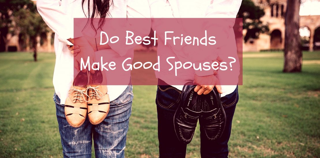 Mix · Do Best Friends Make Good Spouses?