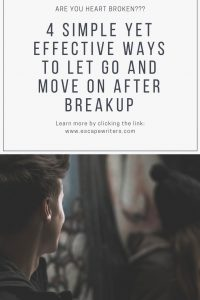 Let Go and Move On After Breakup and Handle Emotional Trauma
