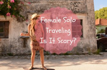 solo female traveler tips and interview