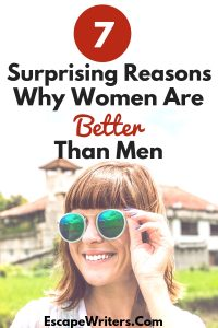 7 Surprising Reasons Why Women are Better than Men