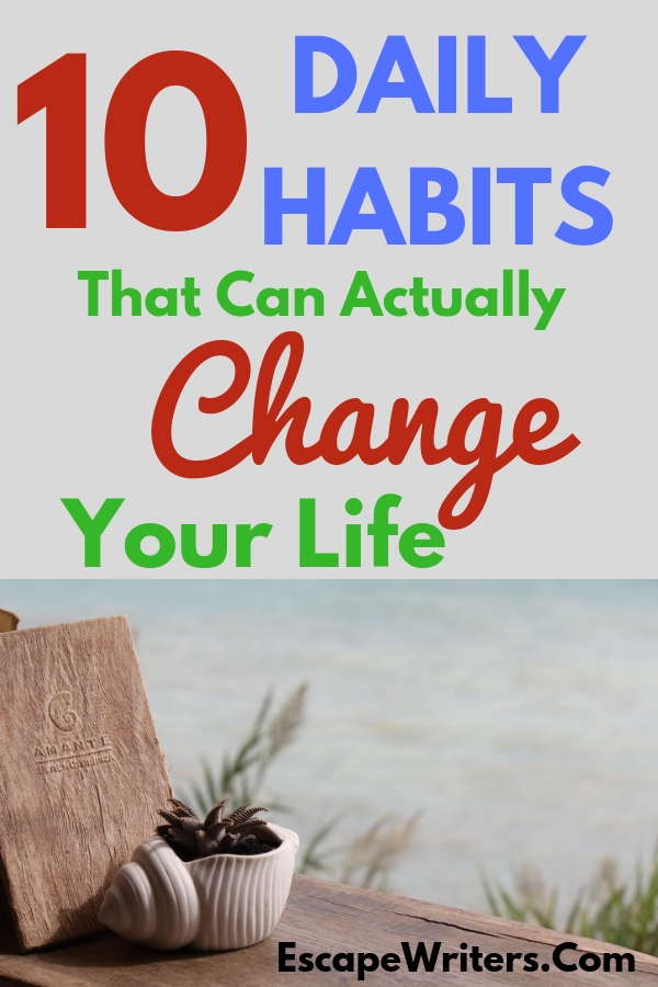 Develop Daily healthy Habits That Will Change Your Life.