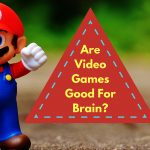 Are Video Games Good for Brain