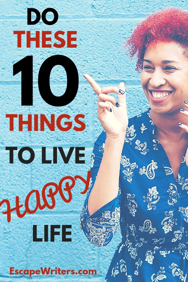 Live Happy Life develop 10 habits to be happier