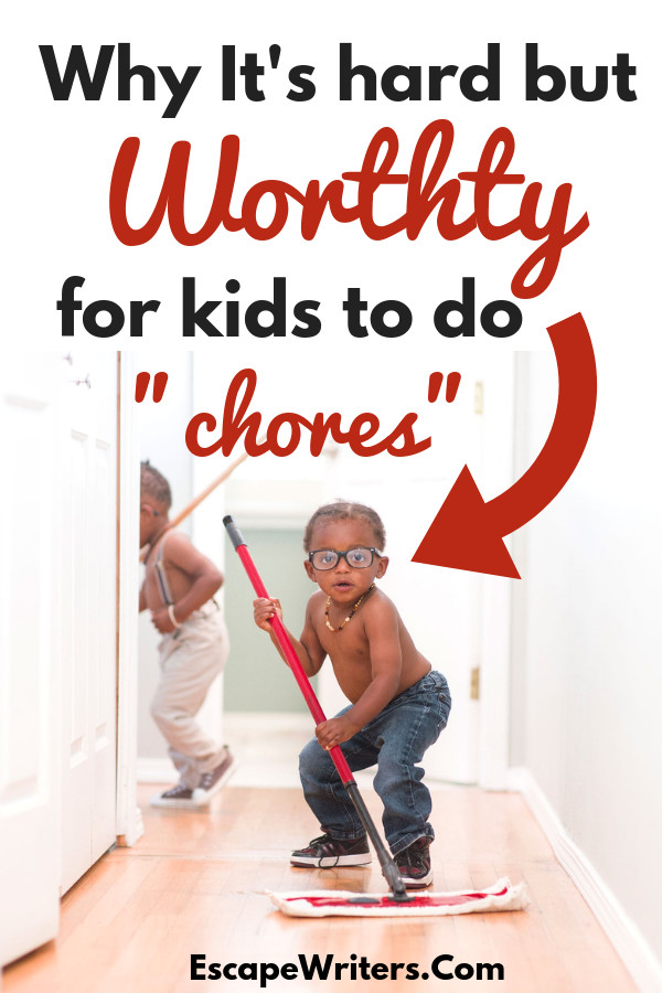 motivate and explain benefits of doing household chores to kids