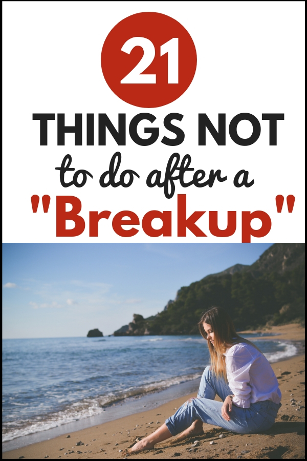things not to do after a breakup