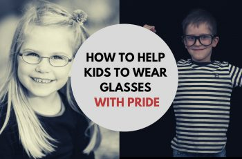 How to help kids to wear first pair of eye glasses with pride