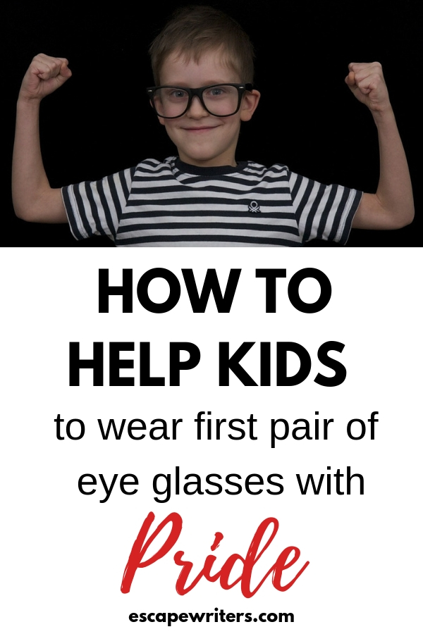 Tips to help kids to wear first pair of eye glasses with pride and confidence