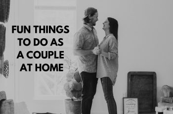 fun things to do as a couple at home