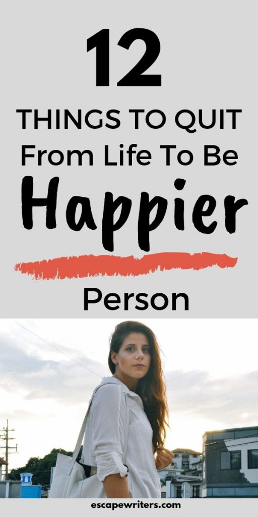 pin image of things to quit from life to be a happier person