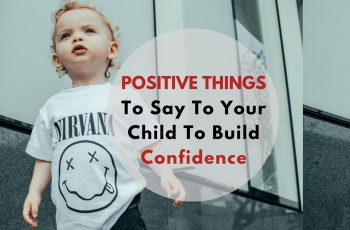 positive things to say to your child to build confidence
