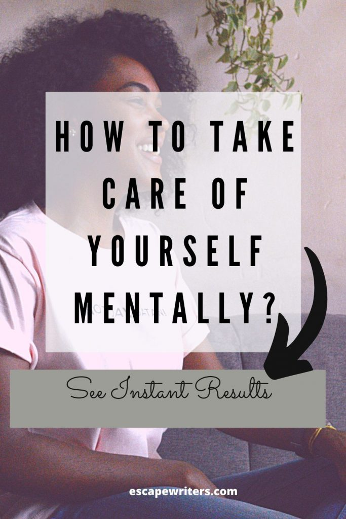 HOW TO TAKE CARE OF YOURSELF MENTALLY