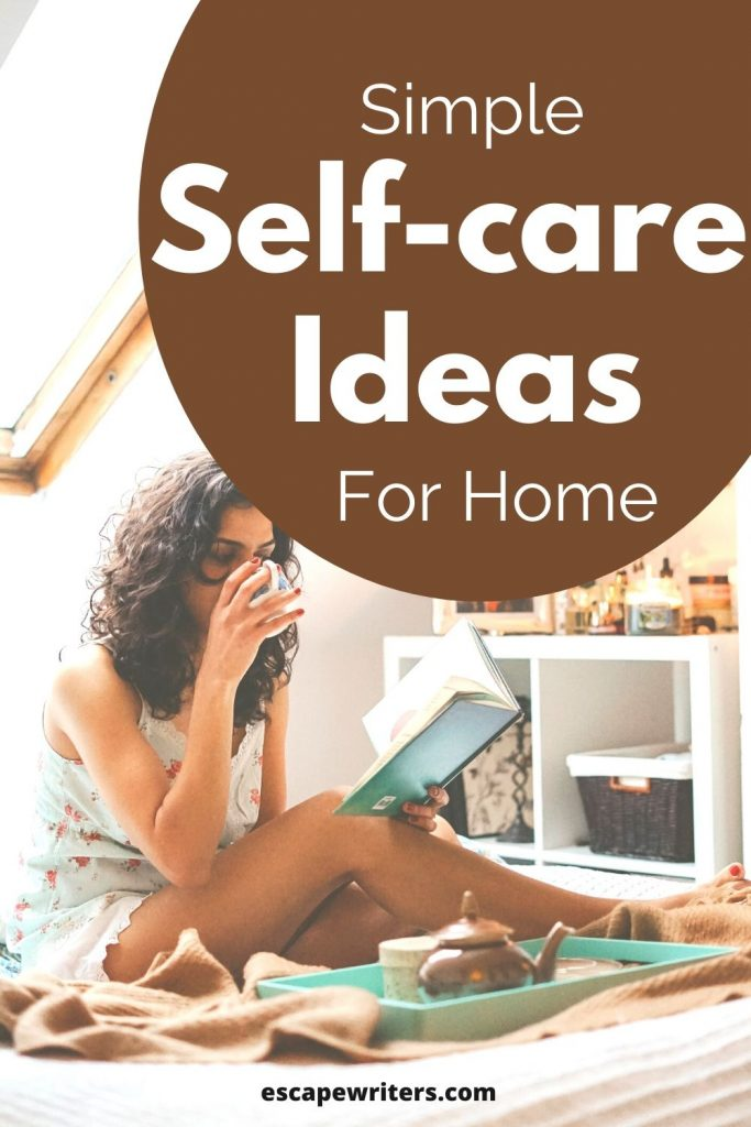 Quick and simple self-care ideas to try at home