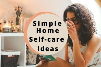 Simple and Free Self-care Ideas to Try at Home