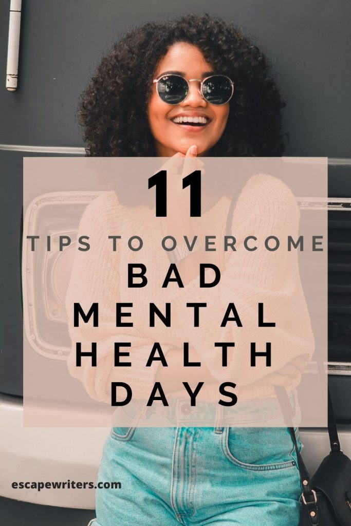 TIPS TO OVERCOME BAD MENTAL HEALTH DAYS