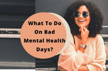 Tips to Feel Good on Bad Mental Health Days