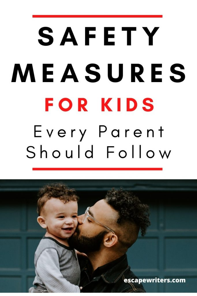 Safety Measures Every Parent Should Follow